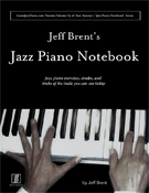 Jeff Brent's Jazz Piano Notebook